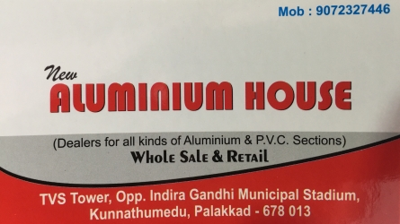 New Aluminium House - All Kinds of Aluminium and P.V.C. Sections Wholesale and Retail Dealer Palakkad Town Kerala