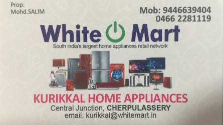 White Mart Kurikkal Home Appliances - Best Home Appliances Shop in Cherpulassery Palakkad Kerala